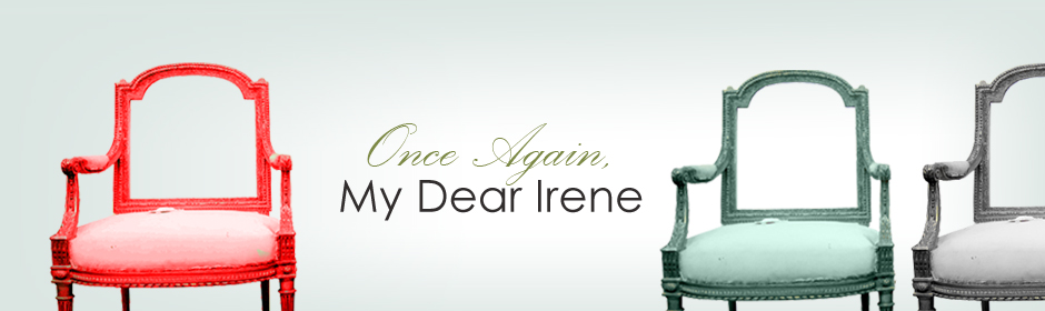 Once Again, My Dear Irene